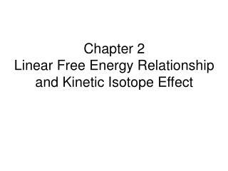 Chapter 2  Linear Free Energy Relationship and Kinetic Isotope Effect