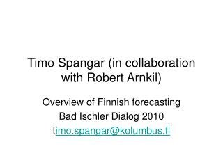 Timo Spangar (in collaboration with Robert Arnkil)