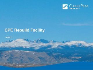 CPE Rebuild Facility