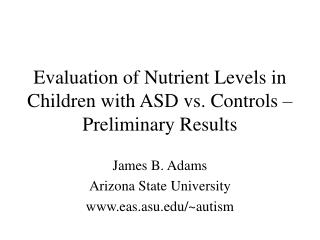 Evaluation of Nutrient Levels in Children with ASD vs. Controls – Preliminary Results