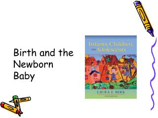 Birth and the Newborn Baby