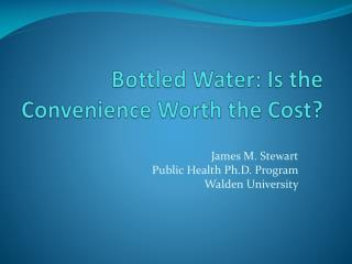 Bottled Water: Is the Convenience Worth the Cost?