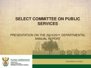 SELECT COMMITTEE ON PUBLIC SERVICES PRESENTATION ON THE 2010/2011 DEPARTMENTAL ANNUAL REPORT