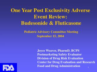 Joyce Weaver, PharmD, BCPS Postmarketing Safety Evaluator