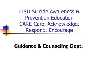 LISD Suicide Awareness & Prevention Education CARE-Care, Acknowledge, Respond, Encourage