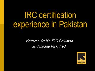 IRC certification experience in Pakistan