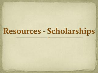 Resources - Scholarships