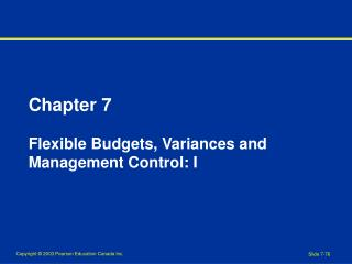 Chapter 7 Flexible Budgets, Variances and Management Control: I