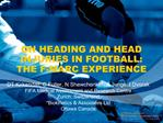 ON HEADING AND HEAD INJURIES IN FOOTBALL: