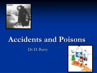 Accidents and Poisons