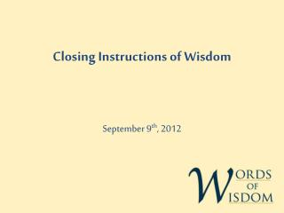 Closing Instructions of Wisdom