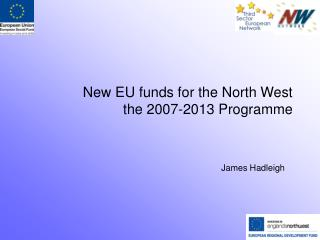 New EU funds for the North West the 2007-2013 Programme