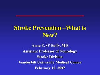 Stroke Prevention –What is New?