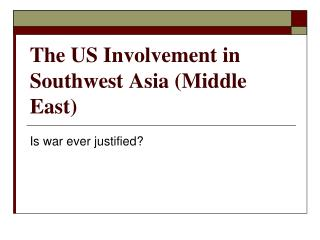 The US Involvement in Southwest Asia (Middle East)