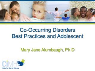 Co-Occurring Disorders Best Practices and Adolescent
