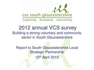 2012 annual VCS survey Building a strong voluntary and community sector in South Gloucestershire