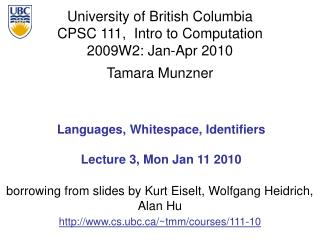 Languages, Whitespace, Identifiers Lecture 3, Mon Jan 11 2010