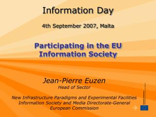 Information Day 4th September 2007, Malta Participating in the EU Information Society