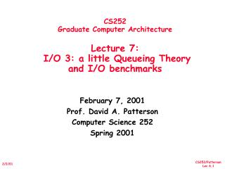 February 7, 2001 Prof. David A. Patterson Computer Science 252 Spring 2001