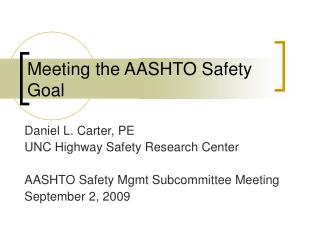 Meeting the AASHTO Safety Goal