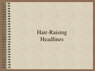 Hair-Raising Headlines