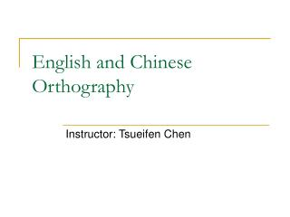 English and Chinese Orthography