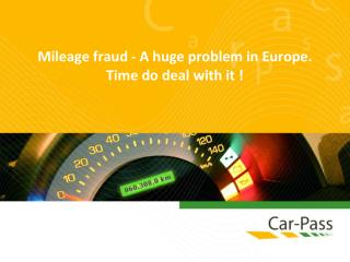 Mileage fraud - A huge problem in Europe. Time do deal with it !
