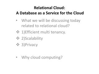 Relational Cloud:  A Database as a Service for the Cloud