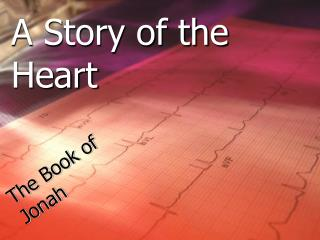 A Story of the Heart