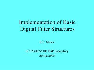 Implementation of Basic Digital Filter Structures