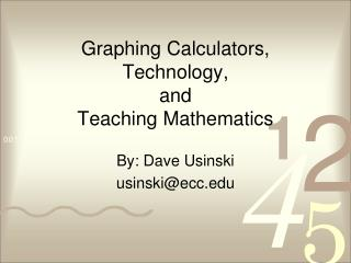 Graphing Calculators, Technology, and Teaching Mathematics