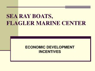SEA RAY BOATS,  FLAGLER MARINE CENTER