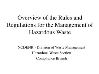 Overview of the Rules and Regulations for the Management of Hazardous Waste