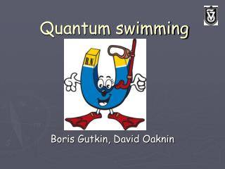 Quantum swimming