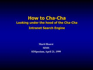 How to Cha-Cha Looking under the hood of the Cha-Cha Intranet Search Engine
