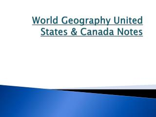 World Geography United States & Canada Notes