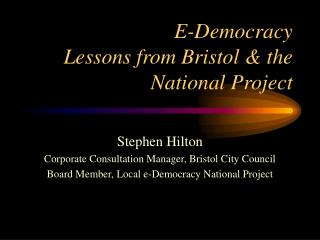 E-Democracy  Lessons from Bristol & the National Project