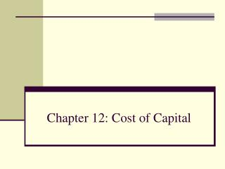 Chapter 12: Cost of Capital