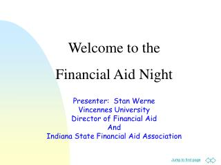 Presenter:  Stan Werne Vincennes University  Director of Financial Aid  And