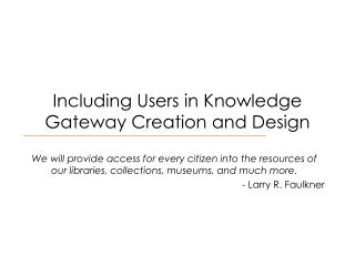 Including Users in Knowledge Gateway Creation and Design