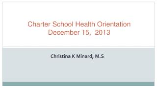 Charter School Health Orientation December 15,  2013