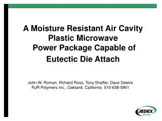 A Moisture Resistant Air Cavity Plastic Microwave  Power Package Capable of Eutectic Die Attach