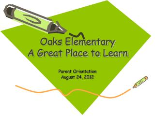 Oaks Elementary A Great Place to Learn