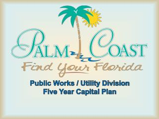 Public Works / Utility Division  Five Year Capital Plan