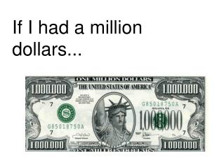 If I had a million dollars...