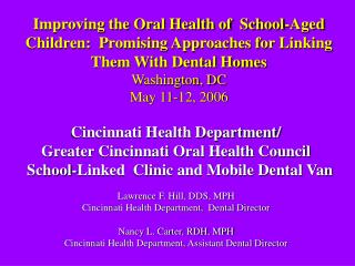 Improving the Oral Health of  School-Aged Children:  Promising Approaches for Linking Them With Dental Homes Washington,