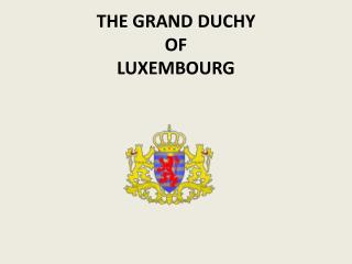 THE GRAND DUCHY  OF LUXEMBOURG