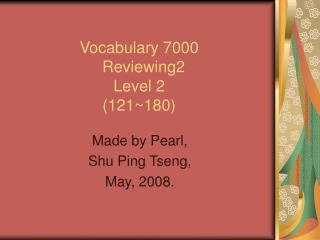 Vocabulary 7000   Reviewing2  Level 2 (121~180)