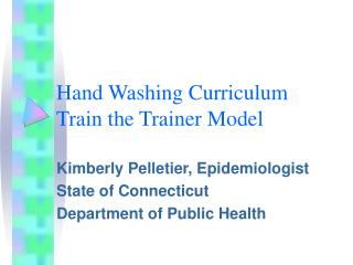Hand Washing Curriculum Train the Trainer Model
