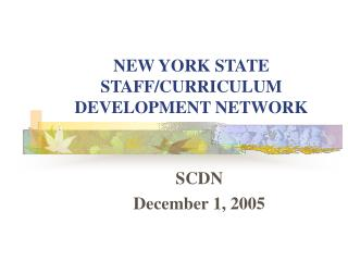 NEW YORK STATE STAFF/CURRICULUM DEVELOPMENT NETWORK
